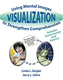 Visualization : Using Mental Images to Strengthen Comprehension, Zeigler, Linda and Johns, Jerry, 0757509355