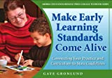 img - for Making Early Learning Standards Come Alive: Connecting Your Practice and Curriculum to State Standards book / textbook / text book