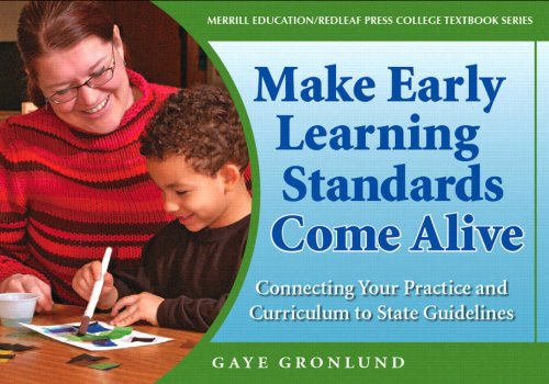 Making Early Learning Standards Come Alive: Connecting...