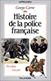 img - for Histoire de la police franc aise: Tableaux, chronologie, iconographie (Approches) (French Edition) book / textbook / text book