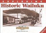 Exploring Historic Wailuku, George Engebretson, 096311543X
