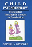 Child Psychotherapy, Sophie L. Lovinger and Robert L. Lovinger, 0765700840