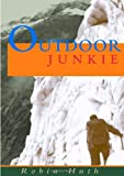 Outdoor Junkie, Robin Huth, 1552124045