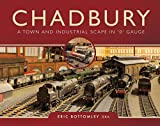 Chadbury: A Town and Industrial Scape in'0' Gauge