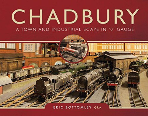 Chadbury: A Town and Industrial Scape in '0' Gauge