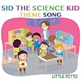 Sid the Science Kid Theme Song