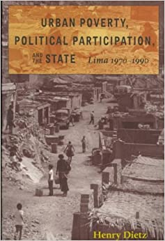 Book Urban Poverty, Political Participation, and the State: Lima, 1970-1990 Pitt Latin American Series