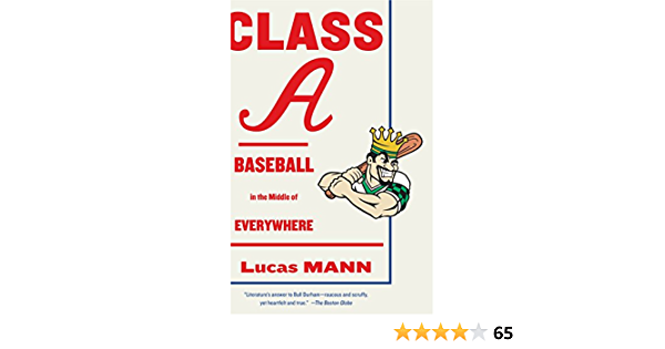 Class A: Baseball in the Middle of Everywhere: Amazon.es ...