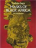 Masks of Black Africa (African Art Art of Illustration)