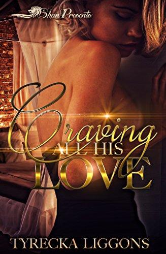 Craving All His Love (Craving All His Love  Book 1)