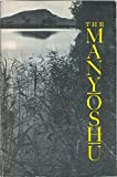 Image of The Manyoshu: The Nippon Gakujutsu Shinkokai Translation of One Thousand Poems