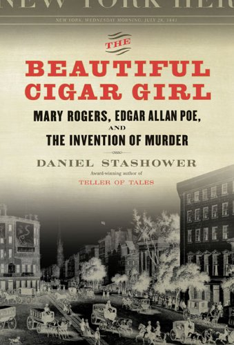 The Beautiful Cigar Girl: Mary Rogers, Edgar Allan Poe, and the Invention of - Cigar Factory