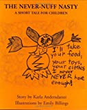 The Never-Nuff Nasty: A Short Tale for Children