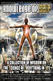 Knowledge of Self: A Collection of Wisdom on the Science of Everything in Life