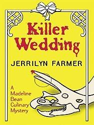 Killer Wedding: A Madeline Bean Culinary Mystery