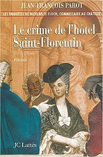 Les enquêtes de Nicolas Le Floch 05 : Le crime de l'hôtel Saint-Florentin, Parot, Jean-François