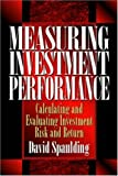 img - for Measuring Investment Performance: Calculating and Evaluating Investment Risk and Return book / textbook / text book