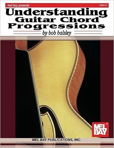 Understanding Guitar Chord Progressions Bob Balsley 9780786676132