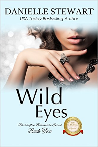 Wild Eyes (The Barrington Billionaires Book 2) (2 Barrington Light)