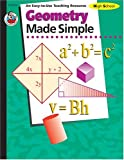 Geometry Made Simple, Frank Frank Schaffer Publications Staff and Carson-Dellosa Publishing Staff, 0768202620