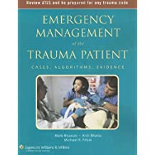 Emergency Management of the Trauma Patient: Cases, Algorithms, Evidence