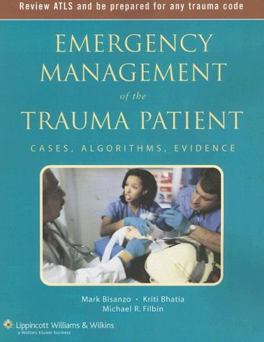 Emergency Management of the Trauma Patient: Cases, Algorithms, Evidence (Emergency Management Series)