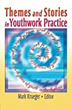 Themes and Stories in Youthwork Practice, Mark Krueger, 0789025825