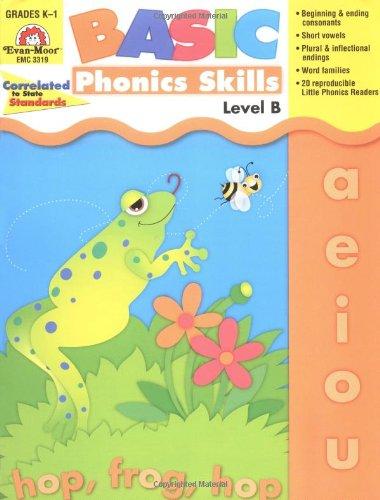 - Evan-Moor Basic Phonics Skills for Grades K-1, Level B, Teacher Reproducible Pages; Teaching Resource Workbook; Reader