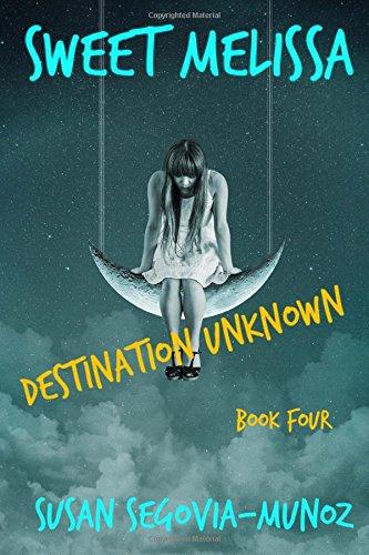 Sweet Melissa: Destination Unknown (Volume 4) ebook