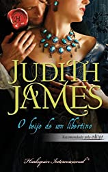 O beijo de um libertino (Harlequin Internacional) (Portuguese Edition)