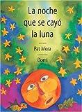 La Noche Que Se Cayo la Luna, Pat Mora, 0888994575
