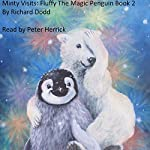 Minty Visits: Fluffy the Magic Penguin, Book 2 | Richard Dodd