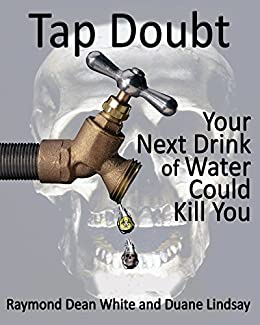 TAP DOUBT: Your Next Drink of Water Could Kill You (War Corps Book 1) by [White,Raymond Dean, Lindsay,Duane]