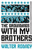 : The Groundings With My Brothers