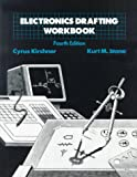 Electronics Drafting Workbook, Kirshner, C. and Stone, K. M., 007034907X