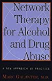 Network Therapy for Alcohol and Drug Abuse, Marc Galanter, 0465000991