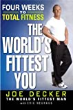 The World's Fittest You, Joe Decker and Eric Neuhaus, 0525947590
