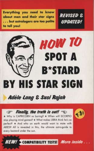 How To Spot A Bastard By His Star Sign: Amazon co uk: Adele Lang