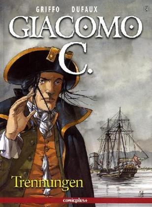 Giacomo C. - Trennungen Taschenbuch – 2011 Griffo Jean Dufaux Werner Goelen Comicplus+