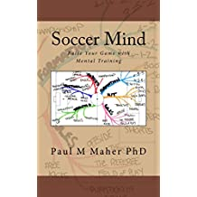 Soccer Mind: Raise Your Game with Mental Training