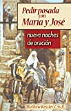 Pedir posada con Mar?a y Jos?: Nueve noches de oraci?n (Spanish Edition) by Father Mathew Kessler CSsR (2005-09-01)