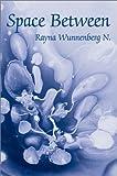 Space Between, Rayna D Wunnenberg N., 0595655890