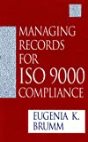 Managing Records for ISO 9000 Compliance, Eugenia K. Brumm, 0873893123