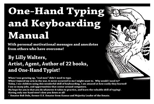 One Hand Typing and Keyboarding Manual: With Personal Motivational Messages From Others Who Have Overcome