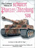 Combat History of Schwere Panzer-Abteilung 508 : In Action In Italy with the Tiger I, David Johnston, Kurt Hirlinger, 0921991576