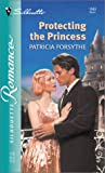 Protecting the Princess, Patricia Forsythe, 0373196490