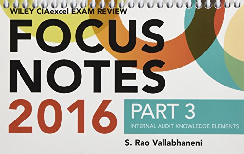 Wiley CIAexcel Exam Review 2016 Focus Notes: Part 3, Internal Audit Knowledge Elements (Wiley CIA Exam Review Series)