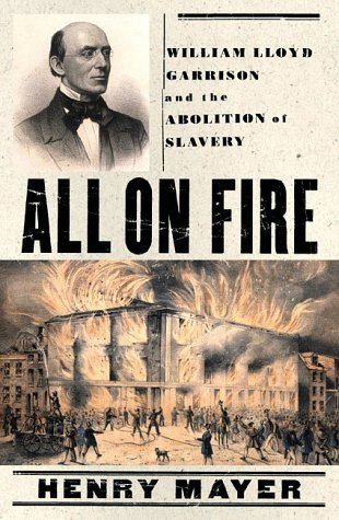 All on Fire: William Lloyd Garrison and the Abolition of Slavery ebook