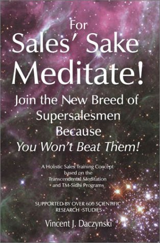 For Sales' Sake Meditate!