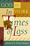 God at Work in Times of Loss, , 0870293427